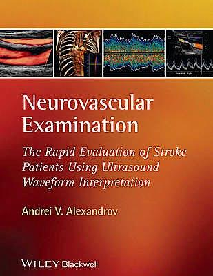 Portada del libro 9781405185301 Neurovascular Examination. The Rapid Evaluation of Stroke Patients Using Ultrasound Waveform Interpretation