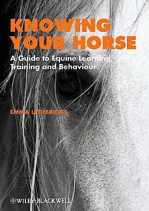 Portada del libro 9781405191647 Knowing Your Horse: A Guide to Equine Learning, Training and Behaviour