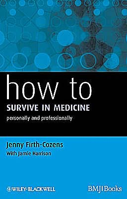 Portada del libro 9781405192712 How to Survive in Medicine: Personally and Professionally