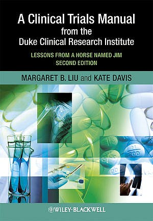 Portada del libro 9781405195157 A Clinical Trials Manual from the Duke Clinical Research Institute. Lessons from a Horse Named Jim