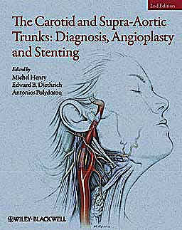 Portada del libro 9781405198547 The Carotid and Supra-Aortic Trunks: Diagnosis, Angioplasty and Stenting