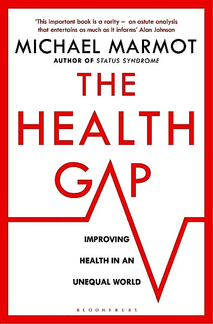 Portada del libro 9781408857977 The Health Gap. The Challenge of an Unequal World (Softcover)