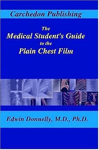 Portada del libro 9781411695382 The Medical Student's Guide to the Plain Chest Film