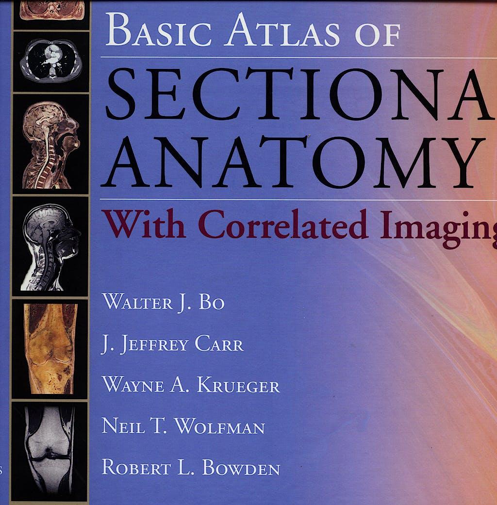 Portada del libro 9781416001218 Basic Atlas of Sectional Anatomy with Correlated Imaging