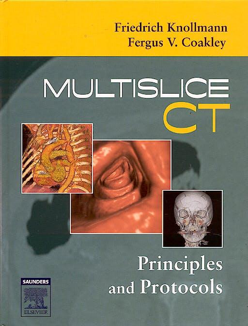 Portada del libro 9781416002680 Multislice CT. Principles and Protocols