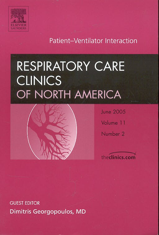Portada del libro 9781416027201 Patient-Ventilator Interaction. Respiratory Care Clinics of North Amer