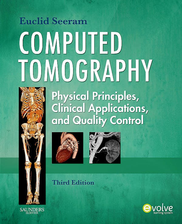 Portada del libro 9781416028956 Computed Tomography. Physical Principles, Clinical Applications, and Quality Control