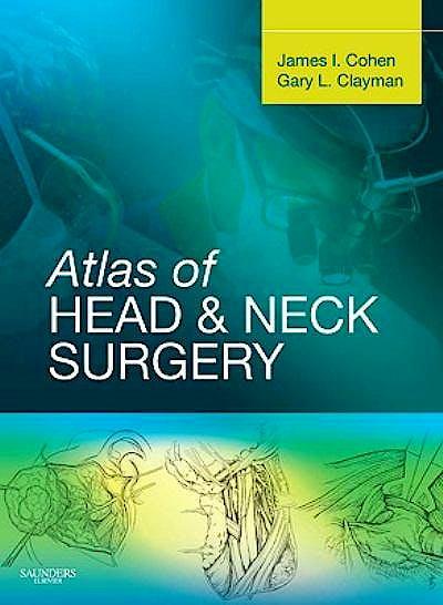 Portada del libro 9781416033684 Atlas of Head and Neck Surgery (Online and Print)