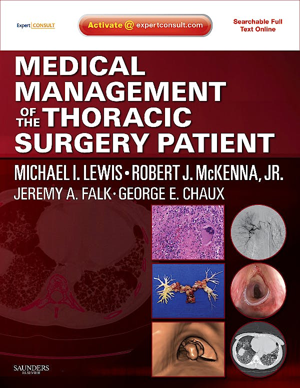 Portada del libro 9781416039938 Medical Management of the Thoracic Surgery Patient. Expert Consult - Searchable Full Text Online