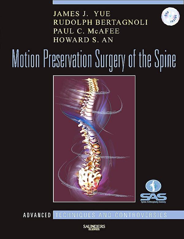 Portada del libro 9781416039945 Motion Preservation Surgery of the Spine. Advanced Techniques and Controversies