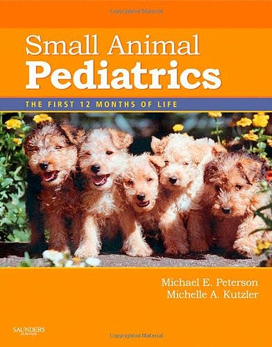 Portada del libro 9781416048893 Small Animal Pediatrics. the First 12 Months of Life