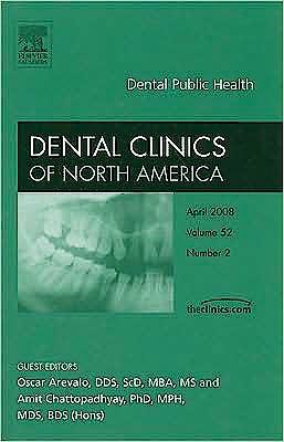 Portada del libro 9781416059288 Dental Public Health, an Issue of Dental Clinics, Vol. 52-2