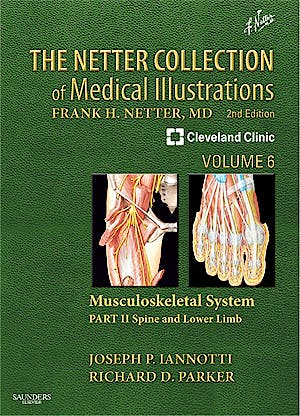 Portada del libro 9781416063827 The Netter Collection of Medical Illustrations, Vol. 6: Musculoskeletal System Part II: Spine and Lower Limb
