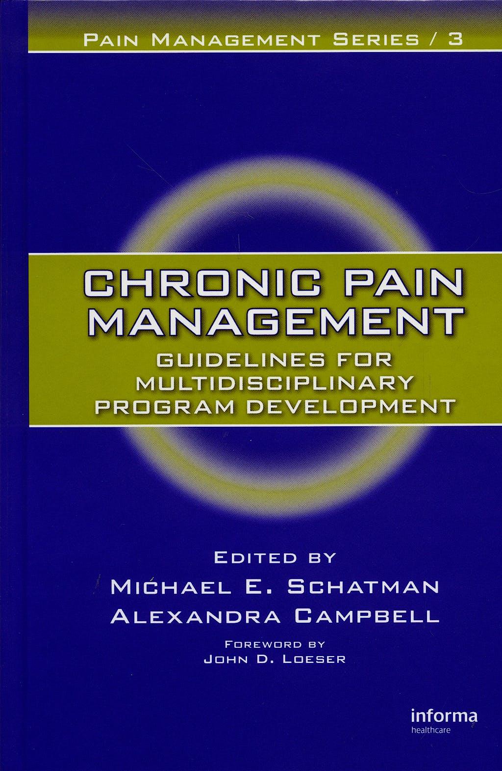 Portada del libro 9781420045123 Chronic Pain Management. Guidelines for Multidisciplinary Program Development