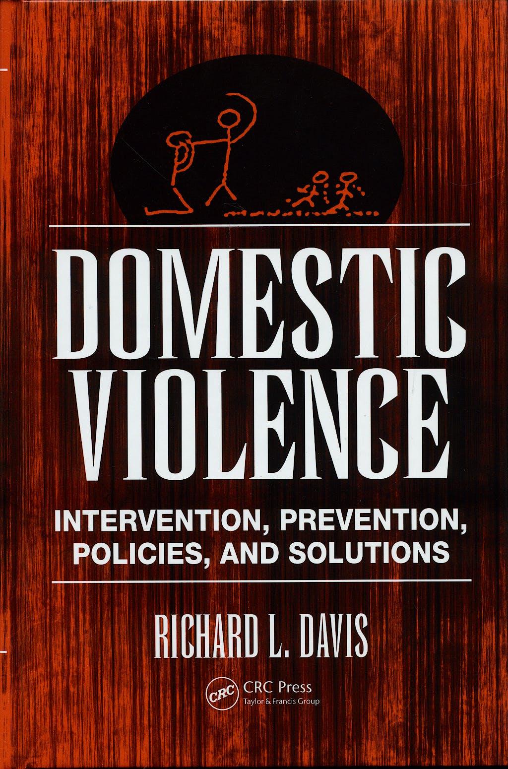Portada del libro 9781420061390 Domestic Violence. Intervention, Prevention, Policies and Solutions