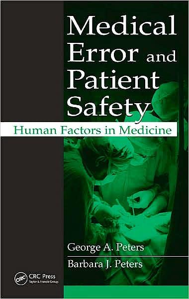 Portada del libro 9781420064780 Medical Error and Patient Safety: Human Factors in Medicine