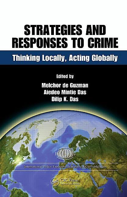 Portada del libro 9781420076691 Strategic Responses to Crime: Thinking Locally, Acting Globally