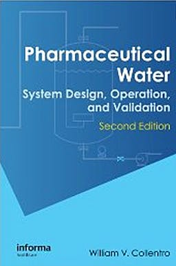 Portada del libro 9781420077827 Pharmaceutical Water. System Design, Operation, and Validation
