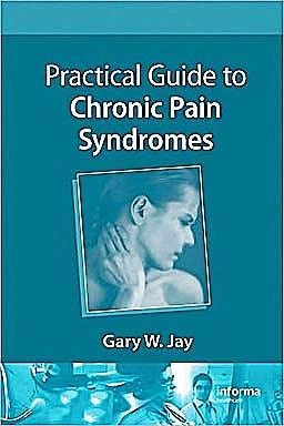 Portada del libro 9781420080452 Practical Guide to Chronic Pain Syndromes