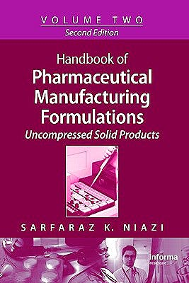 Portada del libro 9781420081183 Handbook of Pharmaceutical Manufacturing Formulations Series, Vol. 2: Uncompressed Solid Products