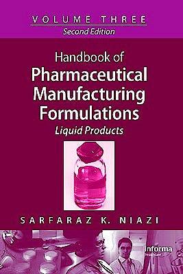 Portada del libro 9781420081237 Handbook of Pharmaceutical Manufacturing Formulations Series, Vol. 3: Liquid Products