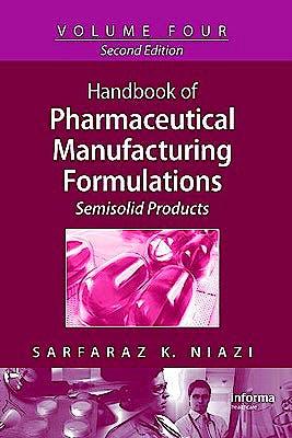 Portada del libro 9781420081268 Handbook of Pharmaceutical Manufacturing Formulations Series, Vol. 4: Semisolid Products