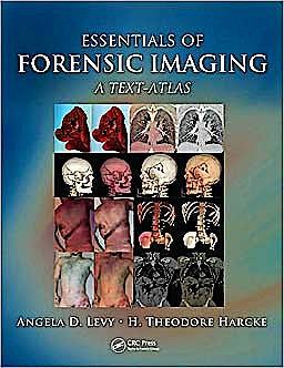 Portada del libro 9781420091113 Essentials of Forensic Imaging. a Text-Atlas