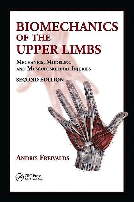 Portada del libro 9781420091199 Biomechanics of the Upper Limbs: Mechanics, Modeling and Musculoskeletal Injuries