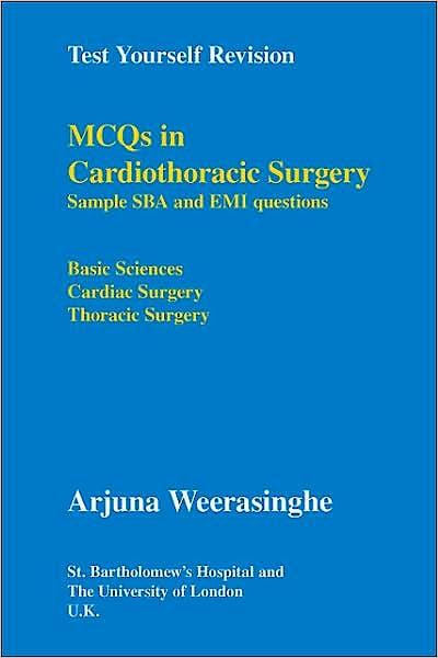 Portada del libro 9781425158149 MCQs in Cardiothoracic Surgery. Sample SBA and EMI Questions. Basic Sciences, Cardiac Surgery, Thoracic Surgery