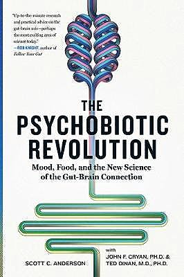 Portada del libro 9781426218460 The Psychobiotic Revolution: Mood, Food, and the New Science Of The Gut-Brain Connection