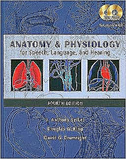 Portada del libro 9781428312234 Anatomy and Physiology for Speech, Language, and Hearing