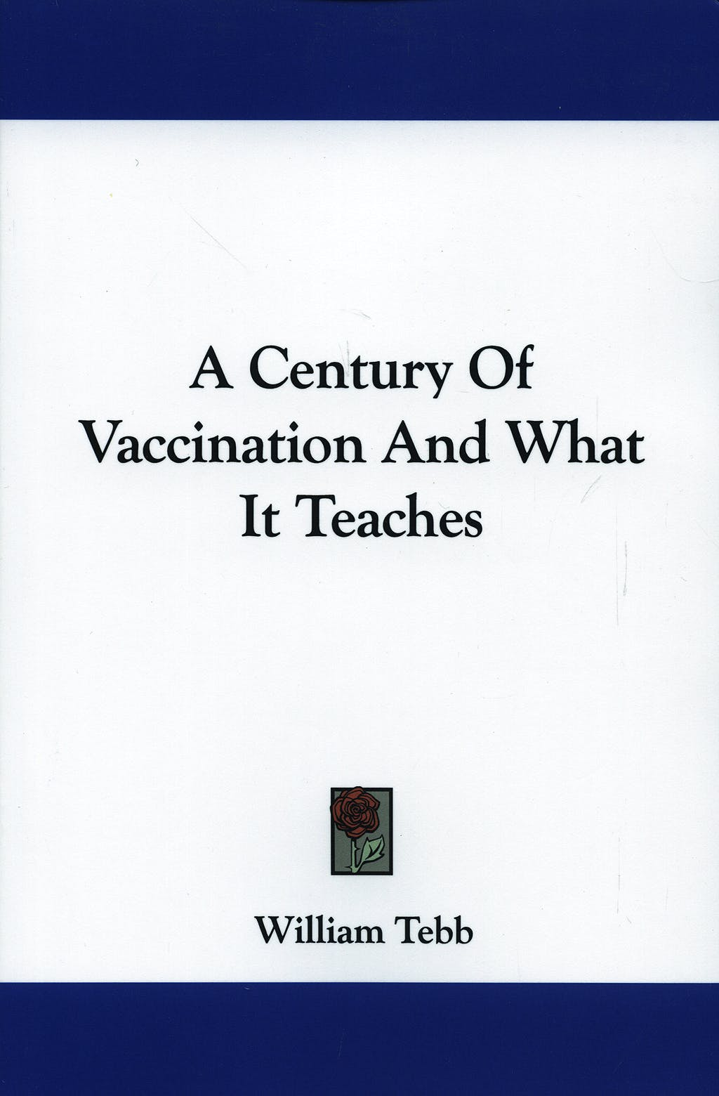 Portada del libro 9781430482451 A Century of Vaccination and What It Teaches