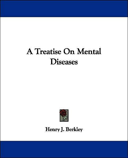 Portada del libro 9781432509101 A Treatise on Mental Diseases