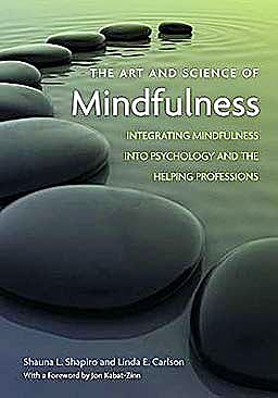 Portada del libro 9781433804656 The Art and Science of Mindfulness: Integrating Mindfulness into Psychology and the Helping Professions