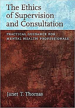 Portada del libro 9781433807237 The Ethics of Supervision and Consultation. Practical Guidance for Mental Health Professionals