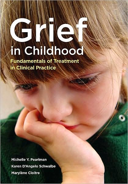 Portada del libro 9781433807527 Grief in Childhood. Fundamentals of Treatment in Clinical Practice