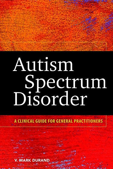 Portada del libro 9781433815690 Autism Spectrum Disorder. a Clinical Guide for General Practitioners
