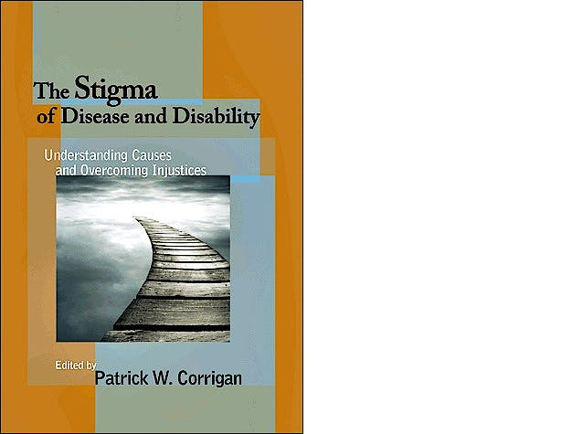 Portada del libro 9781433815836 The Stigma of Disease and Disability. Understanding Causes and Overcoming Injustices