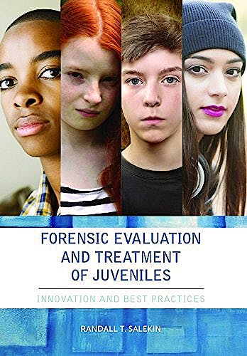 Portada del libro 9781433819346 Forensic Evaluation and Treatment of Juveniles: Innovation and Best Practice