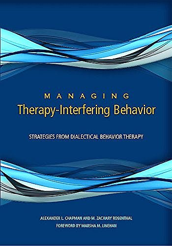 Portada del libro 9781433820977 Managing Therapy-Interfering Behavior. Strategies from Dialectical Behavior Therapy