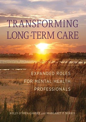 Portada del libro 9781433823664 Transforming Long-Term Care. Expanded Roles for Mental Health Professionals