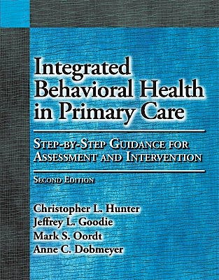 Portada del libro 9781433823817 Integrated Behavioral Health in Primary Care. Step-by-Step Guidance for Assessment and Intervention