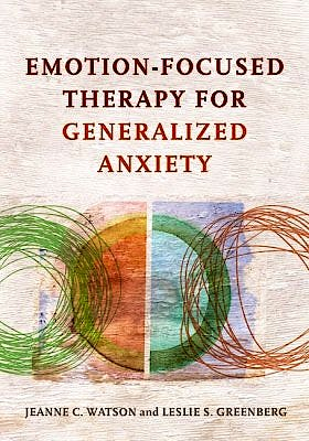 Portada del libro 9781433826788 Emotion-Focused Therapy for Generalized Anxiety