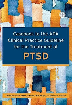 Portada del libro 9781433832192 Casebook to the APA Clinical Practice Guideline for the Treatment of PTSD