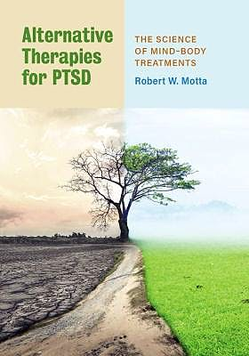 Portada del libro 9781433832208 Alternative Therapies for PTSD. The Science of Mind-Body Treatments