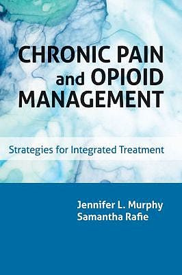 Portada del libro 9781433832567 Chronic Pain and Opioid Management. Strategies for Integrated Treatment