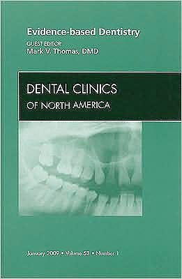 Portada del libro 9781437704662 Evidence-Based Dentistry (Dental Clinics of North America, January 2009, Volume 53, Number 1)