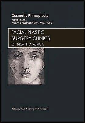 Portada del libro 9781437704730 Cosmetic Rhinoplasty, an Issue of Facial Plastic Surgery Clinics, Volume 17-1