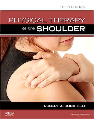 Portada del libro 9781437707403 Physical Therapy of the Shoulder