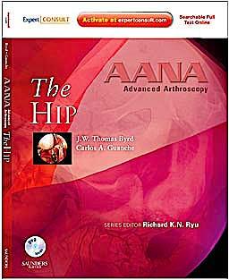 Portada del libro 9781437709117 The Hip (Aana Advanced Arthroscopy) (Online and Print) + Dvd